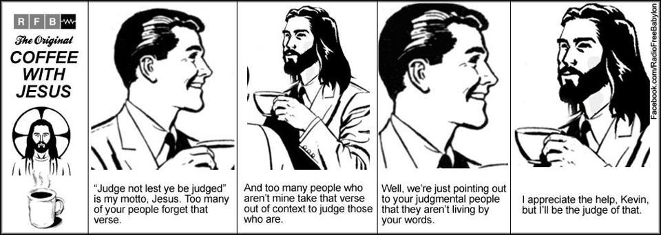 coffee w Jesus-judge not
